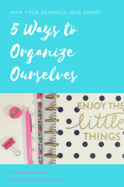 5 Ways to Organize Ourselves (2)