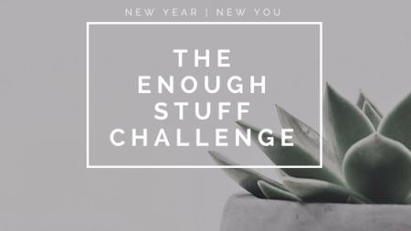 The Enough Stuff Challenge